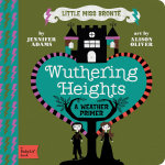 Little Miss Bronte : Wuthering Heights - Jennifer Adams