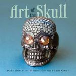 Art of the Skull : Function and Aesthetic Expression - Mary Emmerling