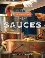 The French Cook - Sauces : Sauces - Holly Herrick