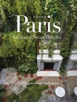 In and Out of Paris : Gardens of Secret Delights - Zahid Sardar