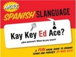 More Spanish Slanguage : Slang from the Streets of New York, L.A., London, ... - Mike Ellis