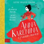 Little Master Tolstoy : Anna Karenina : Babylit Series - Jennifer Adams