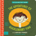 Little Master Twain : The Adventures of Huckleberry Finn - Jennifer Adams