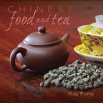 Chinese Food and Tea - Roy Fong