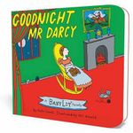 Goodnight Mr. Darcy : A Babylit Parody - Kate Coombs