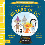 Little Master Baum : The Wonderful Wizard of Oz : BabyLit - Jennifer Adams