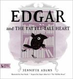 Edgar and the Tattle-Tale Heart : A Babylit First Steps Picture Book - Jennifer Adams