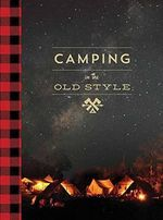 Camping in the Old Style - David Wescott