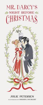 Mr. Darcy's Night Before Christmas - Julie Petersen