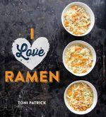 I Love Ramen - Toni Patrick