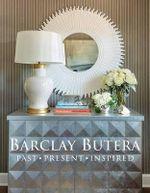 Barclay Butera : Past, Present, Inspired - Barclay Butera