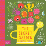 Little Miss Burnett: A Babylit Flower Primer : The Secret Garden - Jennifer Adams