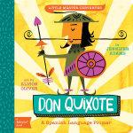 Little Master Cervantes: A Babylit Spanish Primer : Don Quixote - Jennifer Adams