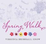 Spring Walk - Virginia Brimhall Snow