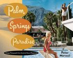 Palm Springs Paradise - Peter Moruzzi
