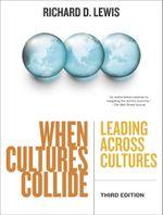 When Cultures Collide, Third Edition : Leading Across Cultures - Richard D. Lewis