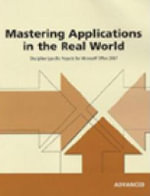 Mastering Applications in the Real World : Discipline-Specific Projects for Microsoft Office 2007, Advanced - Course Technology