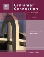 Grammar Connection, Book 5 : Structure Through Content - Cathleen D Cake
