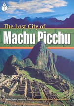 The Lost City of Machu Picchu - Rob Waring