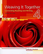 Weaving It Together, Level 4 : Connecting Reading and Writing - Milada Broukal