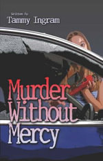 Murder Without Mercy - Tammy Ingram