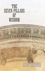 The Seven Pillars of Wisdom - John Hoover
