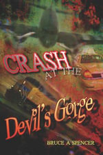 Crash at the Devil's Gorge - Bruce A Spencer