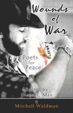 Wounds of War : Poets for Peace - Mitchell Waldman