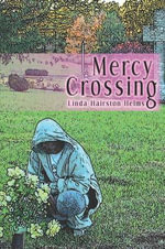 Mercy Crossing - Linda Hairston Helms