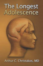 The Longest Adolescence - Arthur C. Christakos