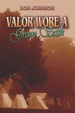 Valor Wore a Green Sash - Don Johnson