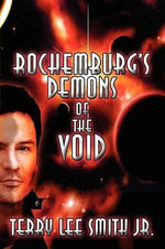 Rochemburg's Demons of the Void - Terry Lee Smith Jr