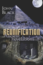 Reunification : Ancient Revelations - John Black
