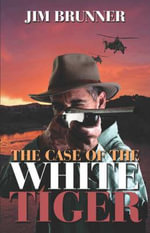 The Case of the White Tiger - Jim Brunner