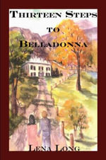 Thirteen Steps to Belladonna - Lena Long