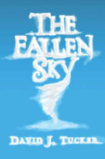 The Fallen Sky : A Chronicle of All Film, Television, Radio and Sta... - David J. Tucker