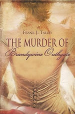 The Murder of Brandywine Outhgate - Frank J. Talley