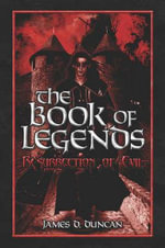 The Book of Legends : Resurrection of Evil - James D Duncan
