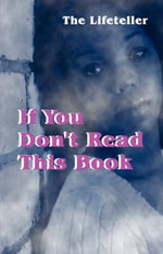 If You Don't Read This Book : A Novella - Lifeteller The Lifeteller