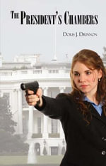 The President's Chambers : A Young Adult Woman's Mystery Detective Novel - Doris J. Drinnon