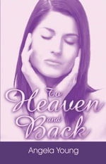 To Heaven and Back - Angela Young