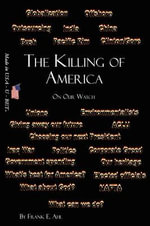The Killing of America : On Our Watch - Frank E Ahl