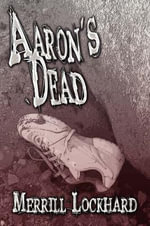 Aaron's Dead : When Destinies Collide - Merrill Lockhard