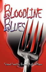 Bloodline Blues : Twisted Seed - Bennie Ruth Williams