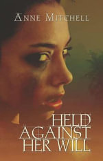 Held Against Her Will - Anne Mitchell
