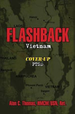 Flashback : Vietnam: Cover-Up: Ptsd - Alan C Thomas