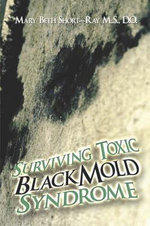 Surviving Toxic Black Mold Syndrome - Mary Beth Short-Ray