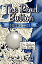 The Pearl Button : Meant to Be: The Button Box Series Book II - Sandy Jones