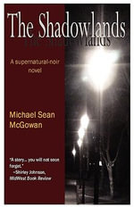 The Shadowlands - Michael Sean McGowan