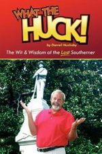 What the Huck! - Darrell Huckaby